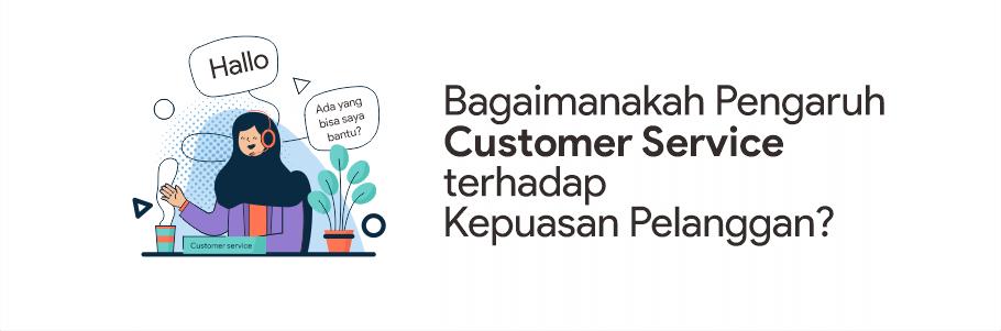 pengaruh customer service terhadap kepuasan pelanggan