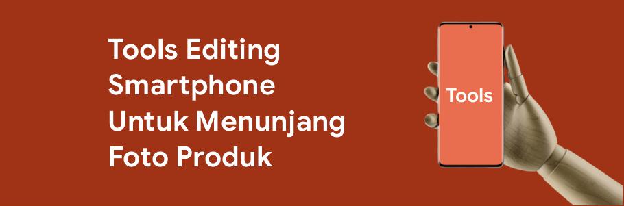 tools editing di smartphone