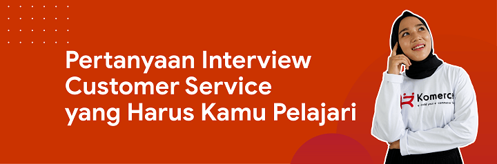 pertanyaan interview customer service