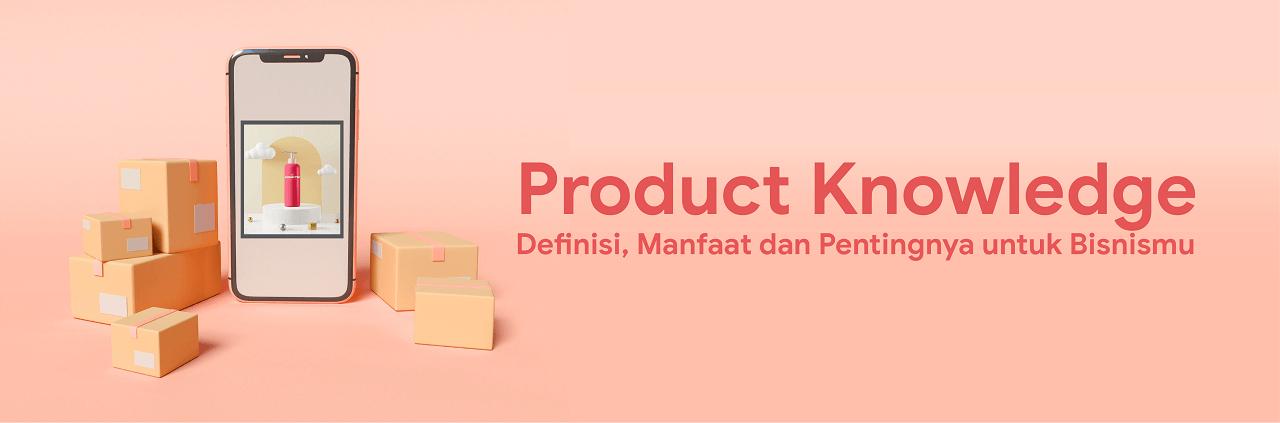 pengertian product knowledge