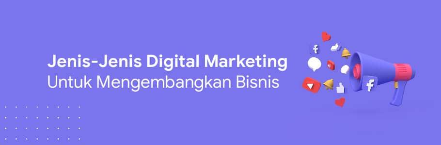 jenis jenis digital marketing untuk mengembangkan bisnis