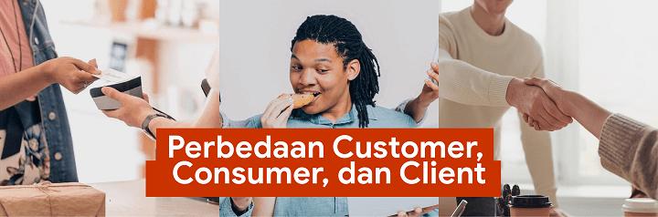 perbedaan customer, consumer dan client