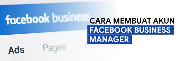 cara membuat akun facebook business manager