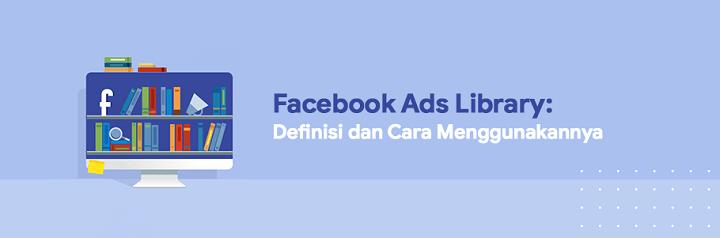 cara menggunakan facebook ads library