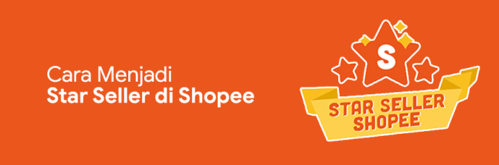 cara menjadi star seller di shopee