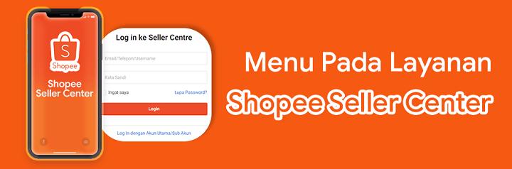 menu shopee seller center